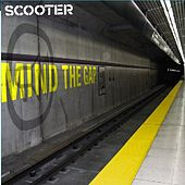 Mind The Gap by Scooter
