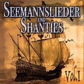 Seemannslieder und Shanties Vol. 1 by Various Artists