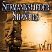 Seemannslieder und Shanties Vol. 3 by Various Artists