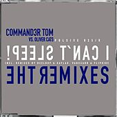 I can't Sleep! (The Mixes) by Commander Tom
