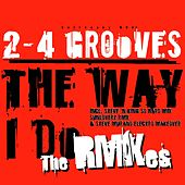 Like the Way I Do (The Remixes) de 2-4 Grooves