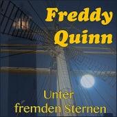 Unter Fremden Sternen von Freddy Quinn
