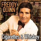 Cigarettes And Whiskey by Freddy Quinn