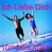 Ich Liebe Dich - TOP Schlager by Party Singers