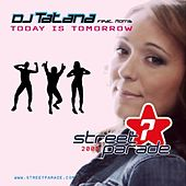 Today is Tomorrow [feat. Morris] by DJ Tatana