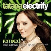 Electrify [Remixed] by DJ Tatana