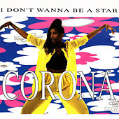 I Don't Wanna Be A Star de Corona