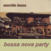 Bossa Nova Party by Marchio Bossa