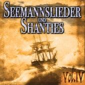 Seemannslieder und Shanties Vol. 4 by Various Artists