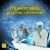 Electric Levantine von Murat Ses