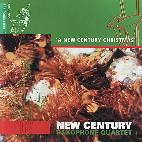 A New Century Christmas by New Century Saxophone Quartet