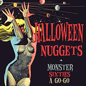 Halloween Nuggets: Monster Sixties A Go-Go by Various Artists