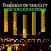 Remix Your Future Presents: Best of the City - Las Vegas Edition by Various Artists