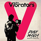Punk Mania - Back to the Roots (Bonus Version) by The Vibrators