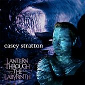 Lantern Through the Labyrinth by Casey Stratton