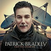 Can You Hear Me (feat. Dave Koz) by Patrick Bradley
