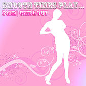 Smooth Times Play Pink Chill Out de Smooth Times