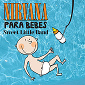 Nirvana para Bebés by Sweet Little Band