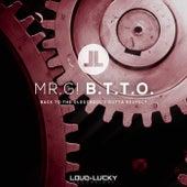 B.T.T.O. by Mr. G