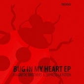 Bug in My Heart fra Magnetic Brothers