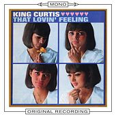 That Lovin' Feeling (Mono) by King Curtis