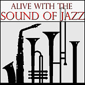 Alive With the Sound of Jazz!, Vol. 1 by Various Artists