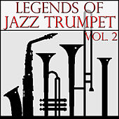 Legends of Jazz Trumpet, Vol. 2 by Various Artists