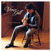 Love Songs by Vince Gill