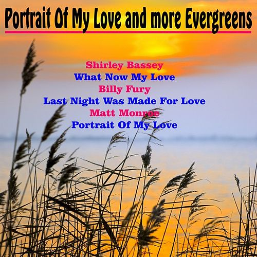 Portrait of My Love and More Evergreens de Various Artists