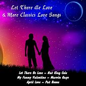 Let There Be Love & More Classic Love Songs de Various Artists