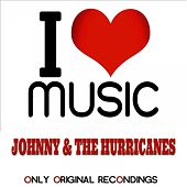 I Love Music - Only Original Recondings de Johnny & The Hurricanes
