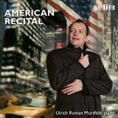 American Recital von Ulrich Roman Murtfeld