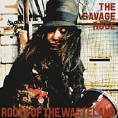 Roots of the Wasteland by Savage Rose