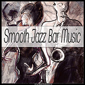 Smooth Jazz Bar Music by Various Artists