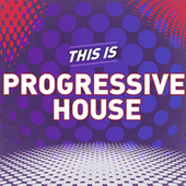 This Is Progressive House de Various Artists