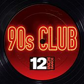 12 Inch Dance: 90s Club van Various Artists