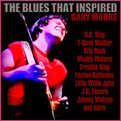 The Blues That Inspired Gary Moore de Various Artists
