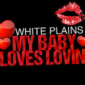 My Baby Loves Lovin' by White Plains