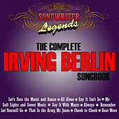 Songwriter Legends - The Complete Irving Berlin Songbook by Various Artists