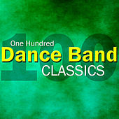 100 Dance Band Classics by Various Artists