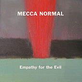 Empathy for the Evil by Mecca Normal