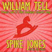 William Tell Overture and 33 Other Somewhat Listenable Songs de Spike Jones