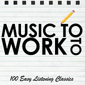 Music to Work To - 100 Easy Listening Classics von Various Artists