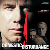 Domestic Disturbance von Mark Mancina