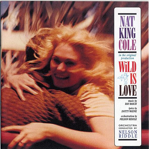 Wild Is Love by Nat King Cole