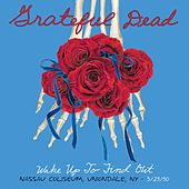 Wake Up To Find Out: Nassau Coliseum, Uniondale, NY 3/29/1990 de Grateful Dead