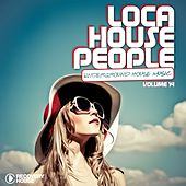 Loca House People, Vol. 14 (Underground House Music) by Various Artists