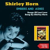 Embers and Ashes - Songs of Lost Love Sung By Shirley Horn (Original Album Plus Bonus Tracks 1960) by Various Artists