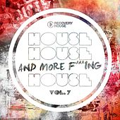 House, House And More F..king House, Vol. 7 de Various Artists