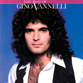 Best Of Gino Vannelli by Gino Vannelli